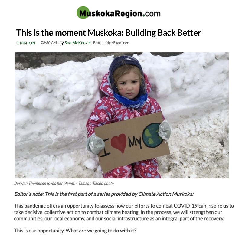This is the moment, Muskoka: Building Back Better—a new column from Climate Action Muskoka